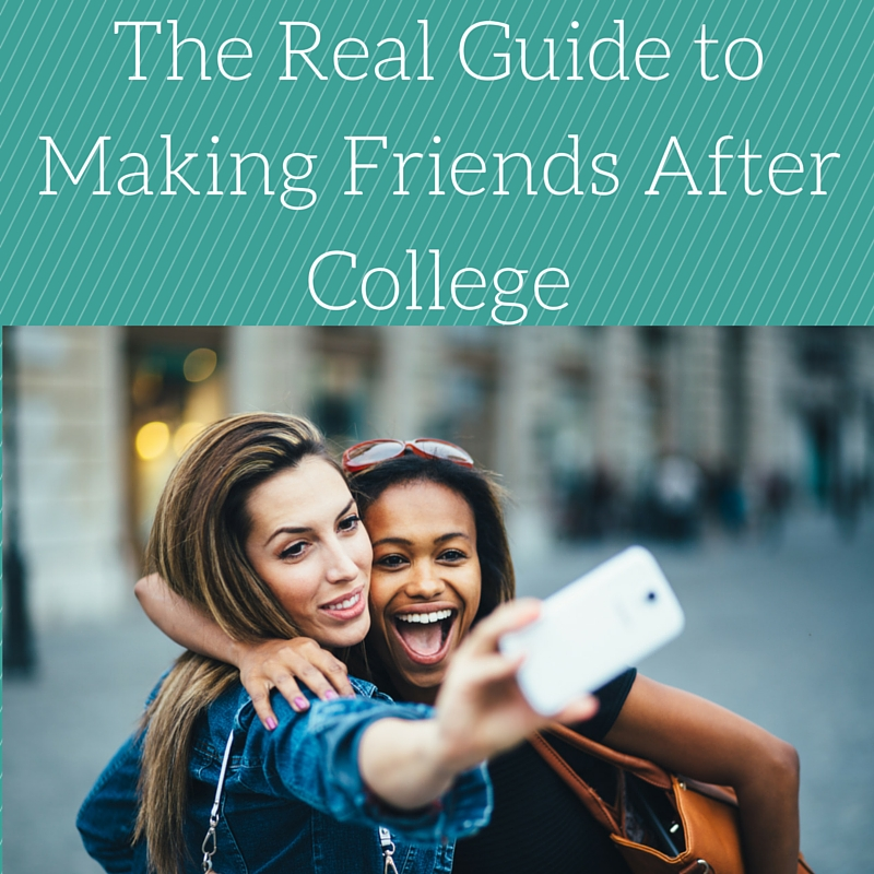 The Real Guide to Making Friends After College