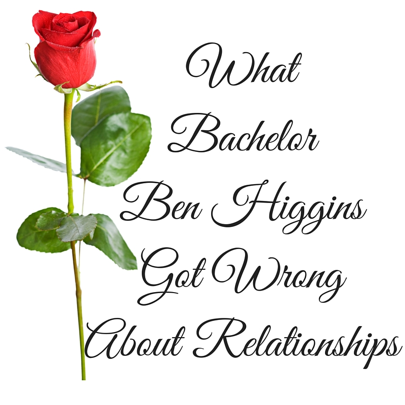 What Ben Higgins Got Wrong About Relationships